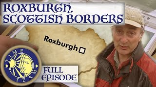 The Lost City of Roxburgh, Scottish Borders | FULL EPISODE | Time Team