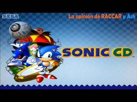 Sonic CD: You Can do Anything - La Opinion de RACCAR y Ash