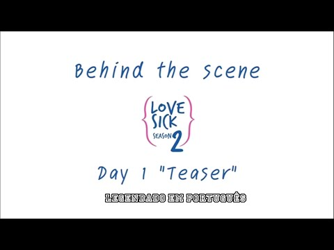 Love Sick The Serie Behind The Scene Day 1