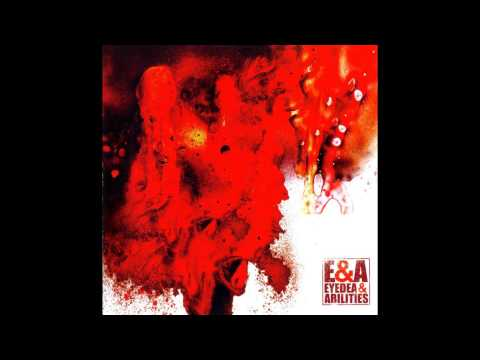 Eyedea & Abilities - E&A (Full Album)