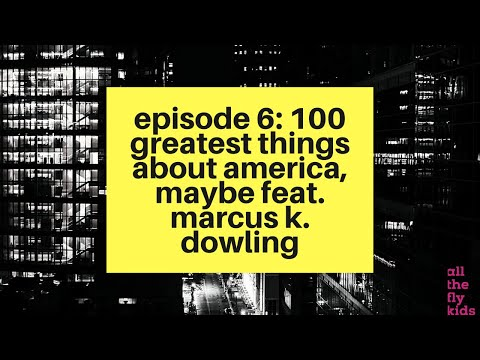 Chaos & Culture Episode 6: 100 Greatest Things About America, Maybe feat. Marcus K. Dowling