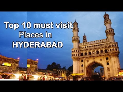 Top 10 Must visit places in Hyderabad - Telangana