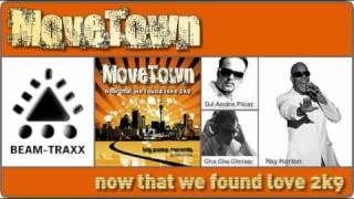 MoveTown now that we found love 2k9 Original Club Mix