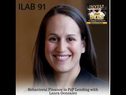 91: Behavioral Finance in P2P Lending with Laura Gonzalez
