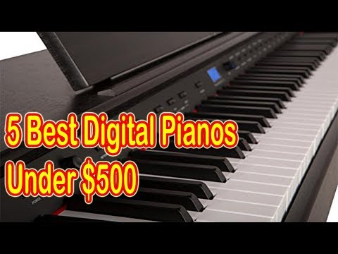 Top 5 Best Digital Pianos Under $500 For Beginners 2018
