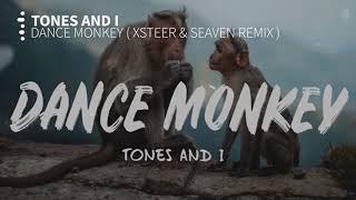 Tones And I - Dance Monkey (Xsteer & Seaven Remix)