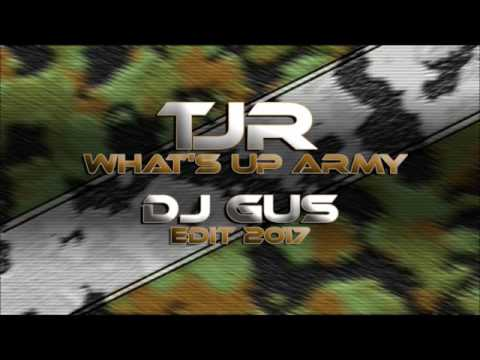 TJR - What's Up Army (Dj Gus Edit 2017)