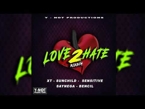 Love 2 Hate Riddim Mix ▶JAN 2018▶ (Y-NOT Productions) Mix by Djeasy