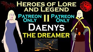 Heroes of Lore and Legend: Part II - Daenys the Dreamer (ASOIAF)