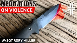 Meditations on Violence: Interview w/ SGT Rory Miller