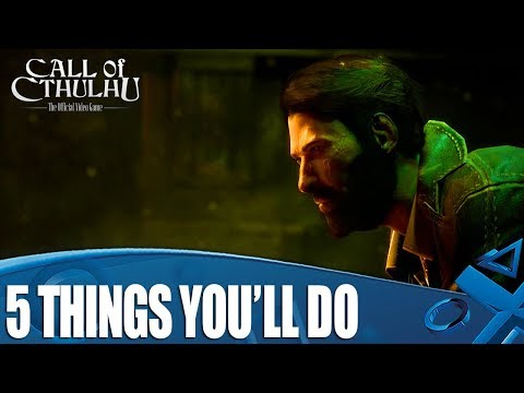 Call Of Cthulu - 5 Things You'll Do