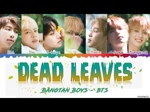 BTS (방탄소년단) – DEAD LEAVES (고엽) 🍂 Lyrics  [Color Coded Han_Rom_Eng]