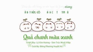 [Vietsub+Kara] Tik Tok - Quả Chanh Màu Xanh - Lý Văn Hương ft Sơn Trúc Muội Hiệp 青柠 - 李蚊香 × 山竹妹汁