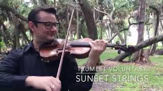 Sunset Strings - Trumpet Voluntary