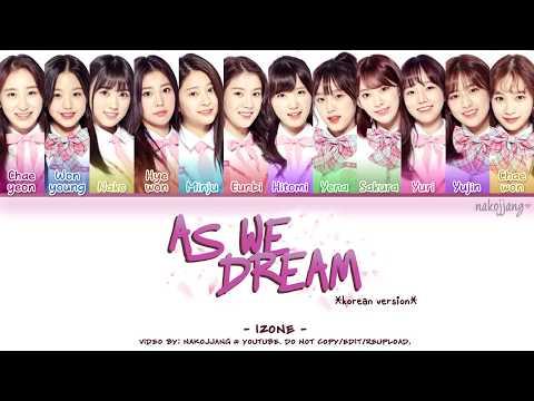 IZ*ONE (아이즈원) – AS WE DREAM (꿈을 꾸는 동안) (Coded Lyrics Eng