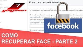 Como recuperar Facebook sem ter e-mail ou número do celular - PARTE 2 (Atualizado)