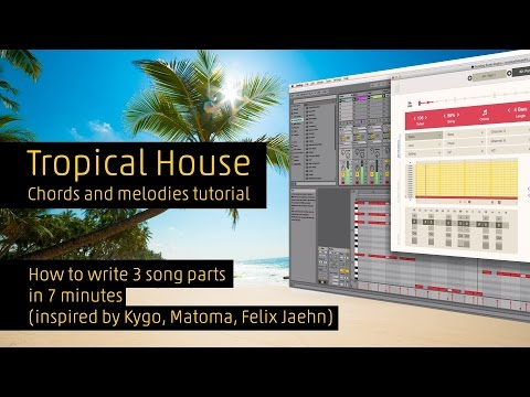 How to make Tropical House Chords and melodies inspired by Kygo, Matoma, Felix Jaehn