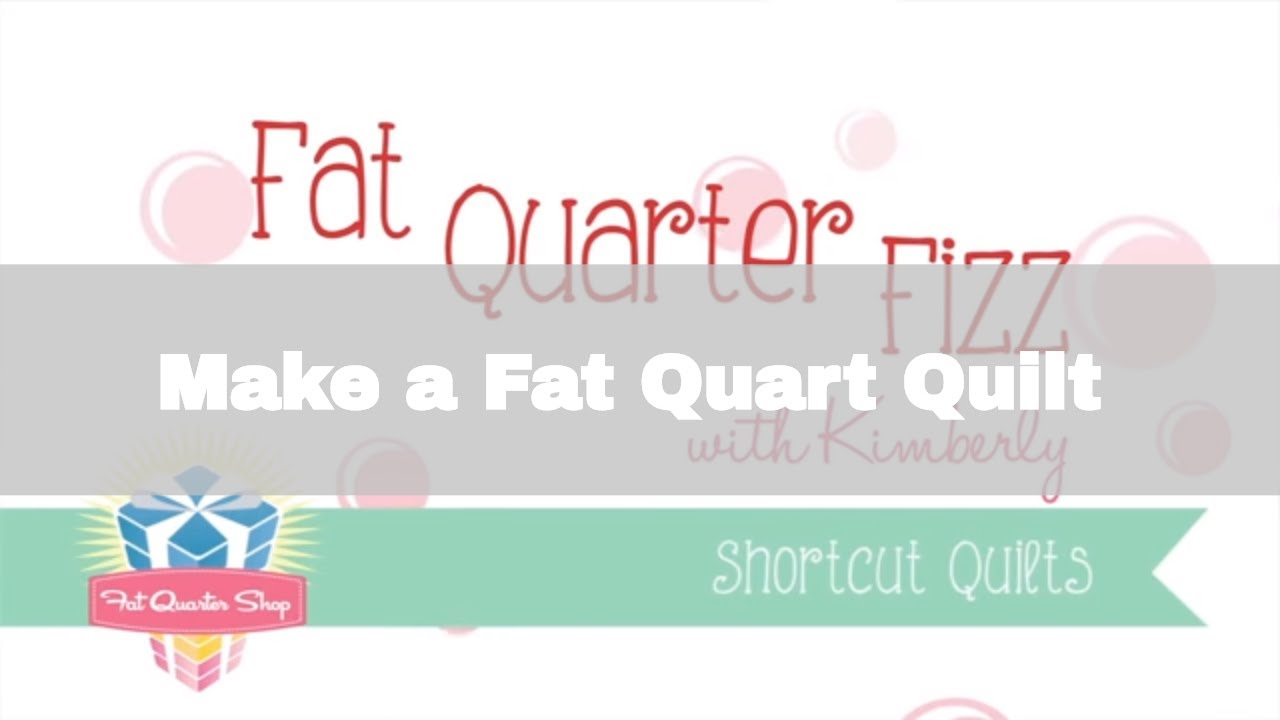 Fat Quarter Fizz - Shortcut Quilts Series - Fat Quarter Shop - YouTube : fat quarter quilt tutorial - Adamdwight.com