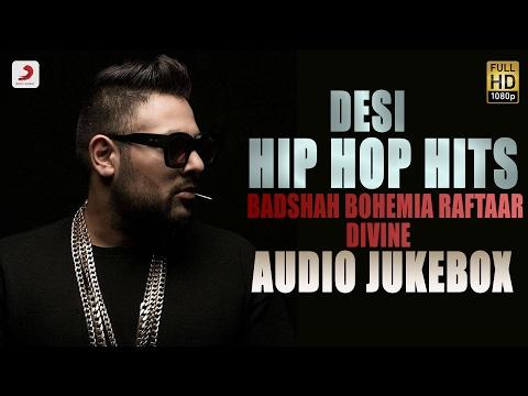 Desi Hip Hop Hits  - Audio Jukebox   Badshah , Raftaar , Bohemia , Divine