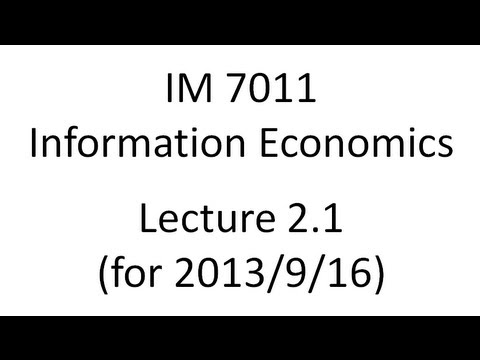 Lecture 2.1 for 2013/9/16 (Information Economics, Fall 2013)