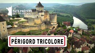 Périgord tricolore - Les 100 lieux qu'il faut voir - Documentaire complet