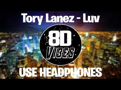 Tory Lanez - Luv (8D Audio) 🎧USE HEADPHONES🎧
