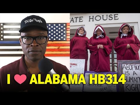 Alabama Bill 314 Bans Mostly ALL Abortion - Liberals Are MAD!