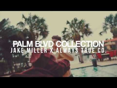 Palm Blvd Collection: Jake Miller x Always True Co.