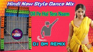 DIL PE HAI TERA NAAM//RSS PRESENT 2021//DJ BM REMIX
