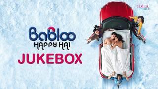 Babloo Happy Hai I Jukebox I Mika I Shankar Mahadevan I Hard Kaur I Sonu Kakkar I Rahul Ram
