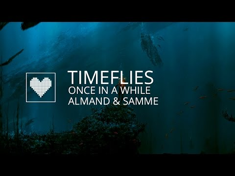 Timeflies - Once In A While (ALMAND & SAMME Remix)