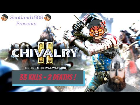 Chivalry 2 High K/D game - 33 Kills and 2 Deaths |