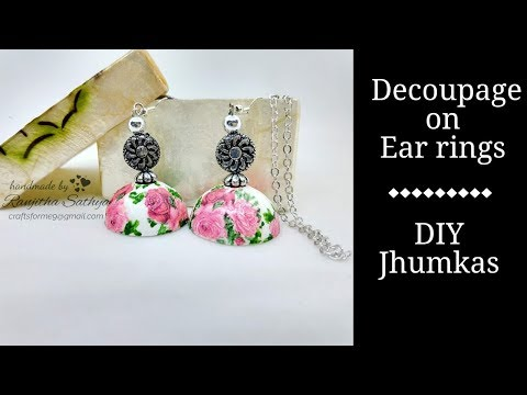 DECOUPAGE EAR RINGS.... DIY DECOUPAGE JHUMKA... Handmade jewelry