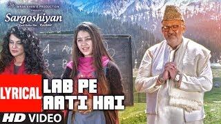 Lab Pe Aati Hai Lyrical Video   Khusboo Jain,Keshav Kumar   Sargoshiyan