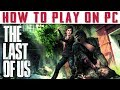 How to Play The Last of Us on PC | A HUGE Performance & Stability Upgrade