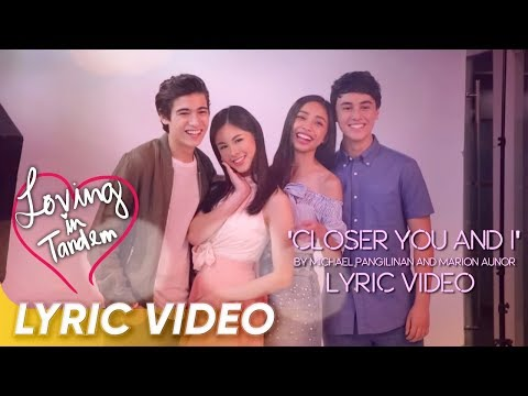 [LYRIC VIDEO] 'Closer You and I' by Michael Pangilinan and Marion Aunor | 'Loving in Tandem'