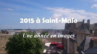 Saint-Malo : 2015 dans le rétro