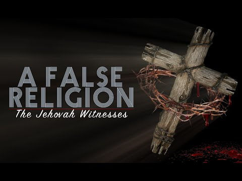 A False Religion : Jehovah's Witnesses 2017 Documentary