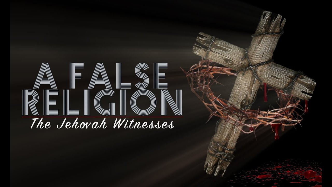A False Religion : Jehovah's Witnesses 2017 Documentary ...