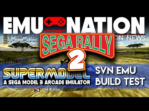 EMU-NATION: Sega Rally 2 Now Playable on SuperModel SVN Builds!