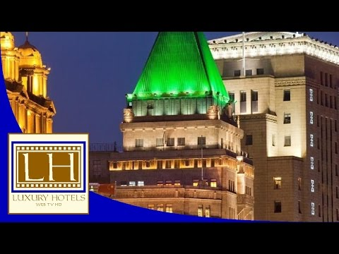 Luxury Hotels - Fairmont Peace Hotel - Shanghai