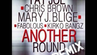 Another Round Remix- Fat Joe, Chris Brown, Mary J. Blidge, Fabolous, Kirko Bangz