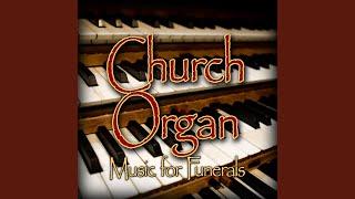 Be Still My Soul - Funeral Organ: Rest in Peace