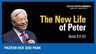 The New Life of Peter | Pastor Ock Soo Park | Sunday Service Sermon (12/06/2020)