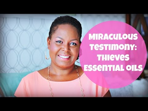 Miraculous Testimony: Thieves Essential oils | By: What Chelsea Eats
