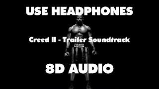 Creed II - Trailer Soundtrack - 2019 { 8D Audio}