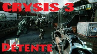 (Détente) Crysis 3 - Le multi [Gameplay PC Extrême HD-FR]