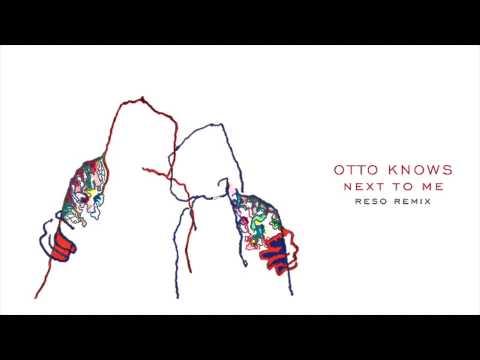 Otto Knows - Next to Me (Reso Remix)