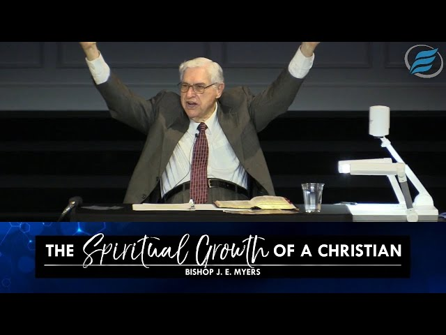 08/18/2021 | The Spiritual Growth of a Christian | Bishop J. E. Myers