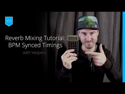 Reverb Mixing Tutorial: BPM Synced Timings and How to Calculate Them